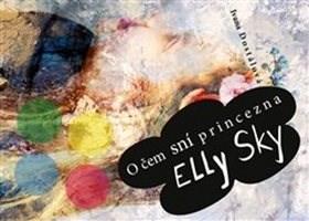 O čem sní princezna Elly Sky - Ivana Dostálová