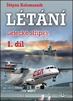 Létání 1. díl: Letecké střípky - Štěpán Kolomazník