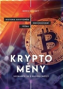 Bitcoin a ti druzí: Nepostradatelný průvodce světem kryptoměn -