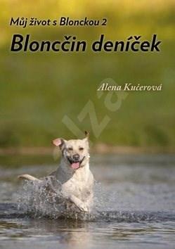 Bloncčin deníček: Můj život s Blonckou 2 - Alena Kučerová