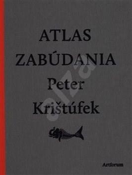 Atlas zabúdania - Peter Krištúfek