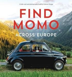 Find Momo across Europe: Another Hide-and-Seek Photography Book -