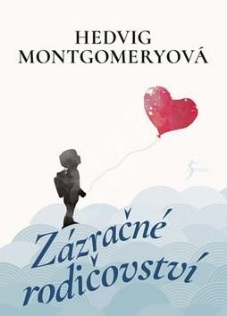 Zázračné rodičovství - Hedvig Montgomery