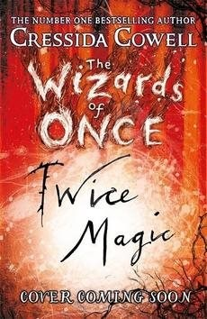 The Wizards of Once 2: Twice Magic -