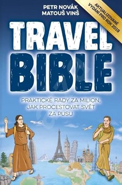 Travel Bible: Praktické rady za milion, jak procestovat svět za pusu - Petr Novák; Matouš Vinš