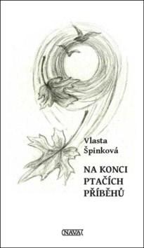 Na konci ptačích příběhů - Vlasta Špinková