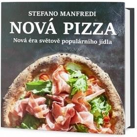 Nová pizza: Nová éra světově populárního jídla - Stefano Manfredi
