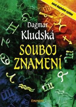 Souboj znamení: Astrologicko - karetní průvodce - Dagmar Kludská