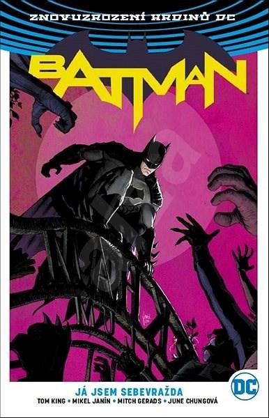 Znovuzrození hrdinů DC: Batman 2: Já jsem sebevražda - Tom King; David Finch