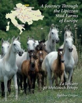 Za lipicány po hřebčínech Evropy - Dalibor Gregor