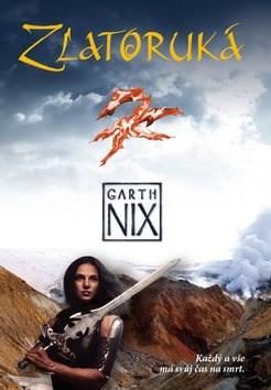 Zlatoruká: 5. díl série Staré království - Garth Nix
