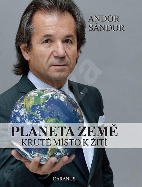 Planeta Země: Kruté místo k žití - Andor Šándor