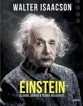 Einstein: Člověj, génius a teorie relativity - Walter Isaacson