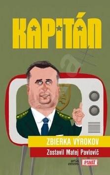 Kapitán: Zbierka výrokov - Matej Pavlovič