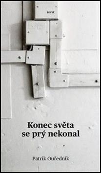 Konec světa se prý nekonal - Patrik Ouředník
