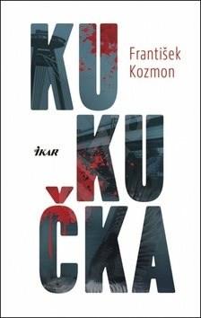 Kukučka - František Kozmon