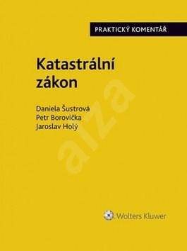Katastrální zákon - Daniela Šustrová; Petr Borovička; Jaroslav Holý