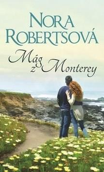 Mág z Monterey - Nora Roberts