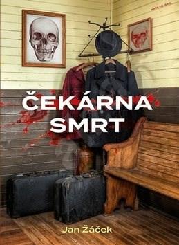 Čekárna smrt - Jan Žáček
