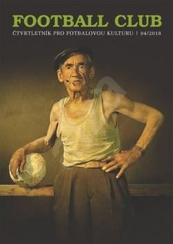 Football club: Čtvrtletník pro fotbalovou kulturu -