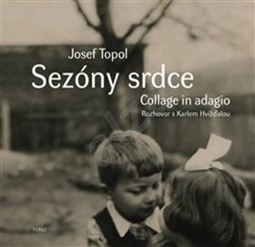 Sezóny srdce: Rozhovor Karla Hvížďaly - Josef Topol