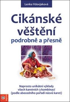 Cikánské věštění podrobně a přesně - Lenka Vdovjaková