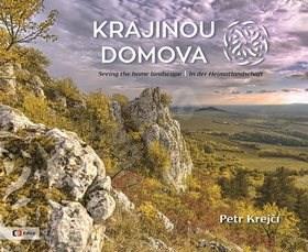 Krajinou domova: Seeing the homelandscape / In der Heimatlandschaft - Petr Krejčí