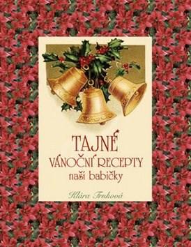 Tajné vánoční recepty naší babičky - Klára Trnková