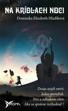 Na krídlach noci - Dominika Elizabeth Hladíková