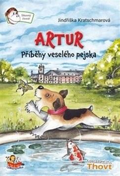 Artur Příběh veselého pejska - Jindřiška Kratschmarová