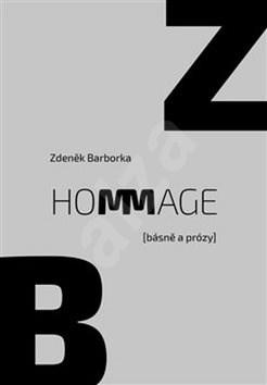 Hommage: (básně a prózy) - Zdeněk Barborka