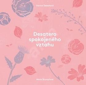 Desatero spokojeného vztahu - Danica Šebestová