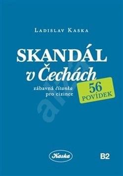 Skandál v Čechách: Zábavná čítanka pro cizince - Ladislav Kaska