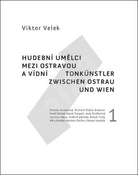 Hudební umělci mezi Ostravou a Vídní 1 - Viktor Velek