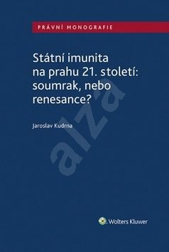 Státní imunita na prahu 21. století: soumrak, nebo renesance? - Jaroslav Kudrna