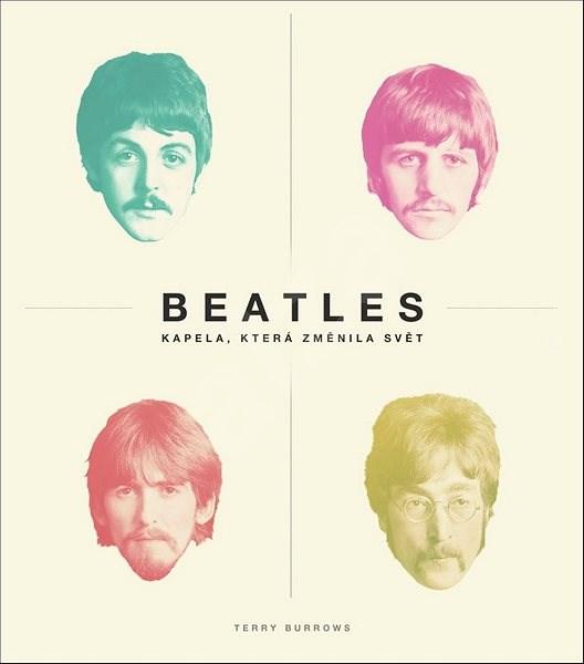 Beatles kapela, která změnila svět -