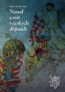 Národ a stát v českých dějinách - Václav Ryneš