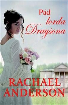 Pád lorda Draysona - Rachael Anderson