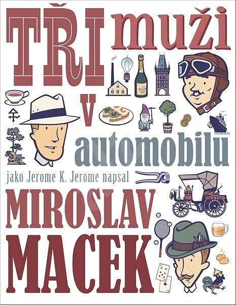 Tři muži v automobilu - Miroslav Macek