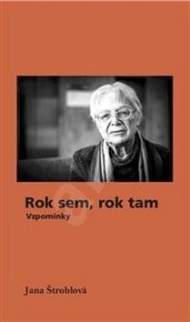 Rok sem, rok tam: Vzpomínky - Jana Štroblová