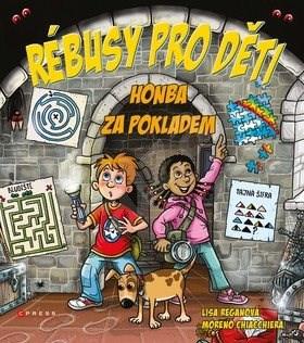 Rébusy pro děti: Honba za pokladem - Lisa Reganová; Moreno Chiacchiera
