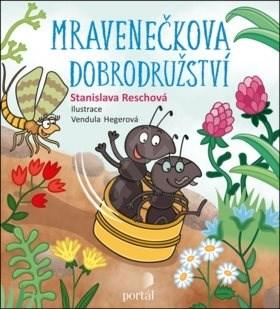 Mravenečkova dobrodružství - Stanislava Reschová; Vendula Hegerová