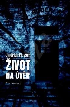 Život na úvěr - Jindřich Flusser