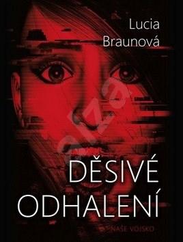 Děsivé odhalení - Lucie Braunová