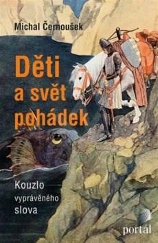 Děti a svět pohádek: Kouzlo vyprávěného slova - Michal Černoušek