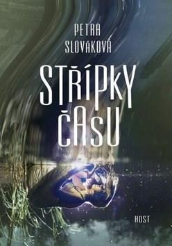 Střípky času - Petra Slováková