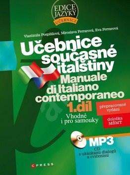Učebnice současné italštiny 1. díl + CDMp3: Manuale di Italiano contemporaneo - Eva Ferrarová; Miroslava Ferrarová; Vlastimila Pospíšilová