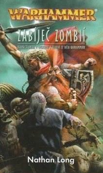Warhammer Zabíječ zombií - Nathan Long