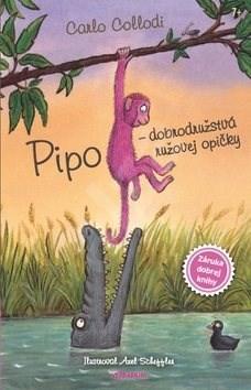 Pipo Dobrodružstvá ružovej opičky - Carlo Collodi
