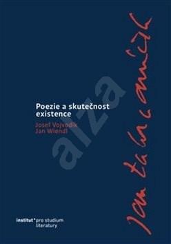 Poezie a skutečnost existence: Jan Zahradníček - Josef Vojvodík; Jan Wiendl